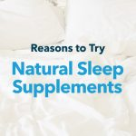 Why Try Natural Sleep Supplements?