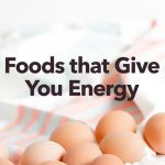 Try These 8 Foods that Give You Energy