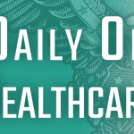 Daily on Healthcare, presented by SBEC: Anti-abortion, pro-Medicaid is the winning stance in deep-red Louisiana